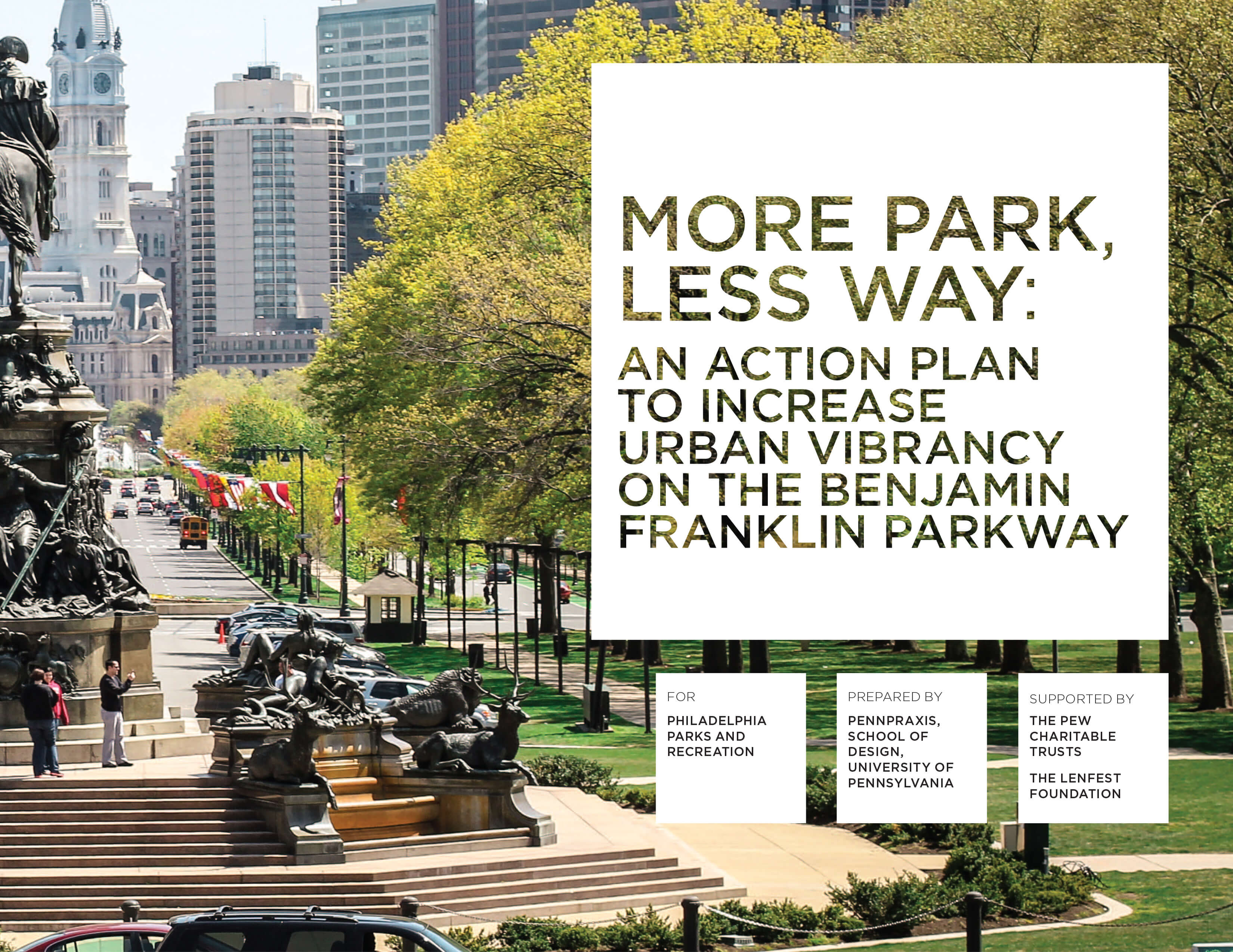 More Park, Less Way An Action Plan for Benjamin Franklin Parkway